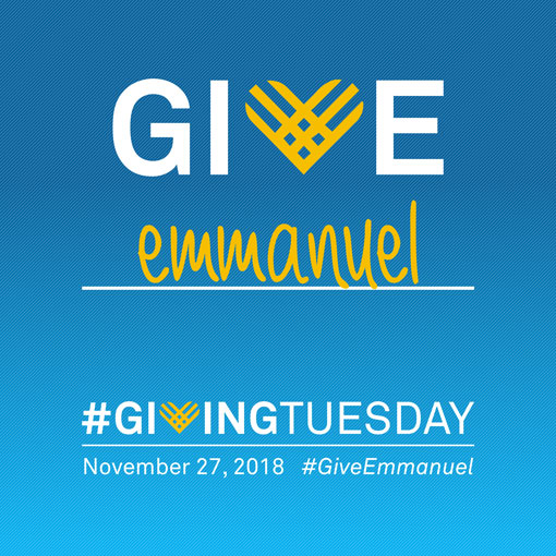 #GiveEmmanuel this #GivingTuesday | 11.27.18